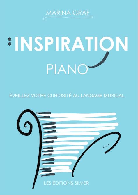INSPIRATION PIANO – éveillez votre curiosité au langage musical »
