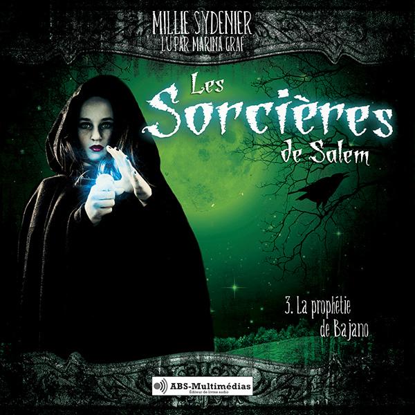 Livre audio Les Sorcières de Salem, Tome 3 – La Prophétie de Bajano